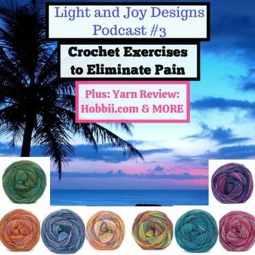 LIGHT AND JOY DESIGNS CROCHET PODCAST #3