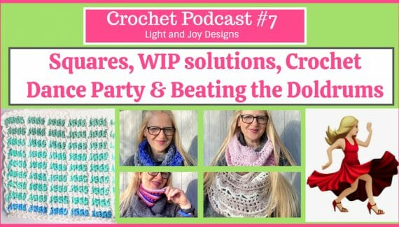 Crochet Podcast #7 Light and Joy Designs