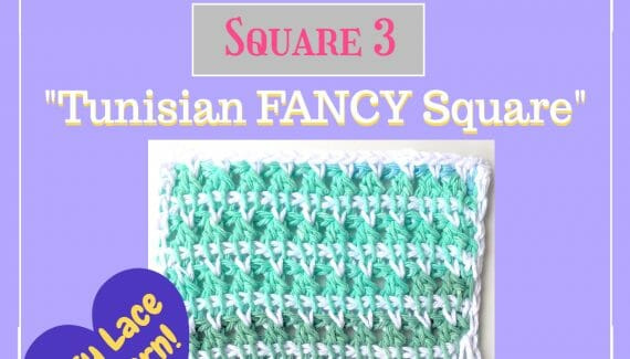 Tunisian Crochet Lace Fancy Square Pattern and Tutorial